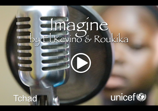 «Imagine» de l'UNICEF Tchad par El Kevino & Roukika
